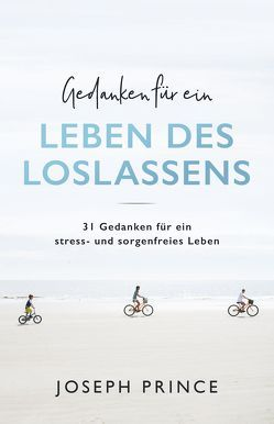 Gedanken für ein Leben des Loslassens von Kohlmann,  Gabriele, Prince,  Joseph