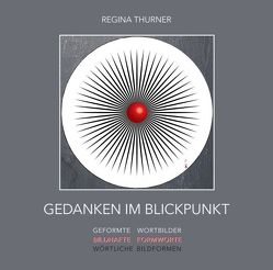 Gedanken im Blickpunkt von Thurner,  Regina