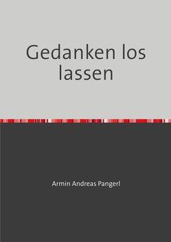 Gedanken los lassen von Pangerl,  Armin