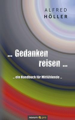 … Gedanken reisen … von Höller,  Alfred