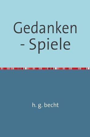 Gedanken – Spiele von Becht,  Horst