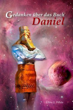 Gedanken über das Buch Daniel von White,  Ellen Gould