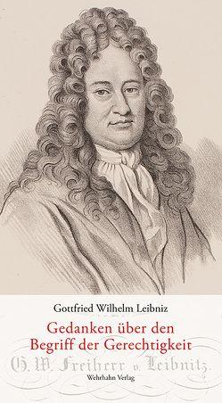 Gedanken über den Begriff der Gerechtigkeit von Leibniz,  Gottfried Wilhelm, Li,  Wenchao