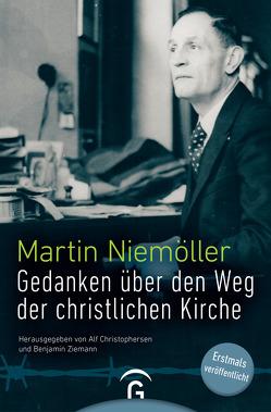 Gedanken über den Weg der christlichen Kirche von Christophersen,  Alf, Niemöller,  Martin, Ziemann,  Benjamin