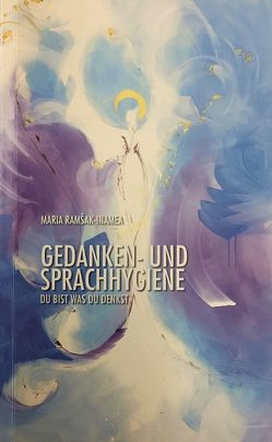 Gedanken- und Sprachhygiene von Ramšak-Inamea,  Maria