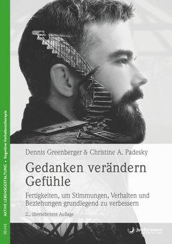 Gedanken verändern Gefühle von Beck,  Aaron T., Greenberger,  Dennis, Moldenhauer,  Friederike, Padesky,  Christine A.