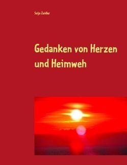 Gedanken von Herzen und Heimweh von Zeidler,  Seija