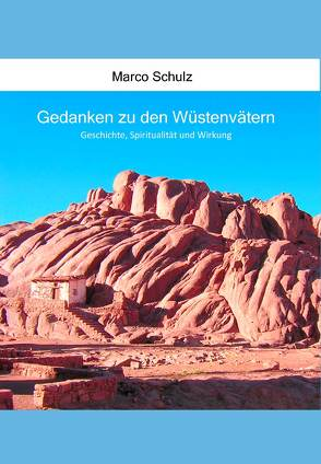 Gedanken zu den Wüstenvätern von Schulz,  Marco