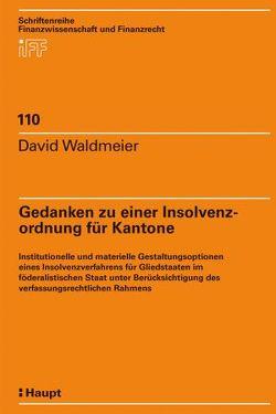 Gedanken zu einer Insolvenzordnung für Kantone von Waldmeier,  David