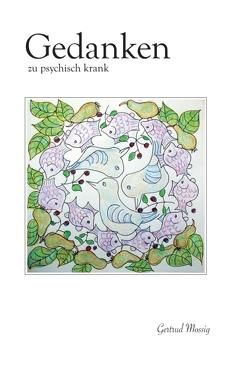 Gedanken zu psychisch krank von Mossig,  Gertrud
