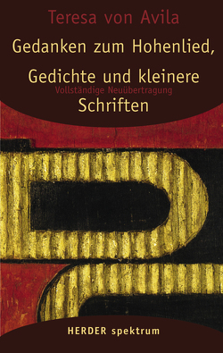 Gedanken zum Hohenlied, Gedichte und kleinere Schriften von Dobhan,  Ulrich, Peeters,  Elisabeth, Teresa von Ávila