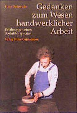 Gedanken zum Wesen handwerklicher Arbeit von Dackweiler,  Hans