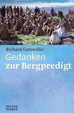 Gedanken zur Bergpredigt von Gutzwiller,  Richard