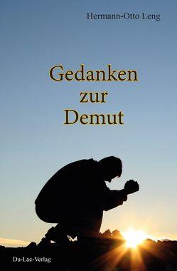 Gedanken zur Demut von Dr. Leng,  Hermann-Otto