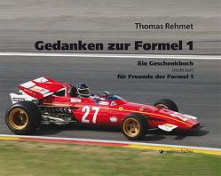 Gedanken zur Formel 1 von Rehmet,  Thomas