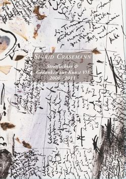 Gedanken zur Kunst VII 2006-2011 von Crasemann,  Sigrid