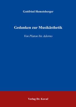 Gedanken zur Musikästhetik von Hemetsberger,  Gottfried