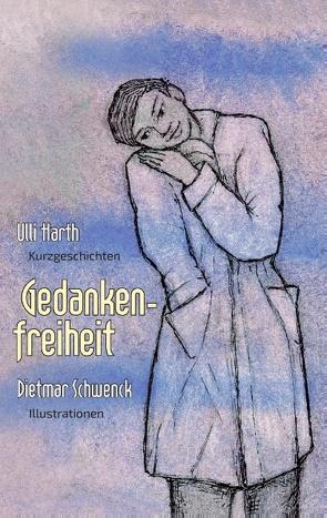 Gedankenfreiheit von Harth,  Ulli, Schwenck,  Dietmar