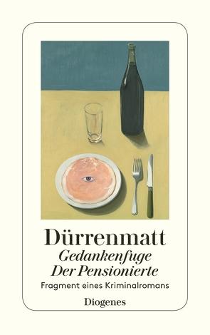Gedankenfuge / Der Pensionierte von Dürrenmatt,  Friedrich