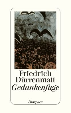 Gedankenfuge von Dürrenmatt,  Friedrich