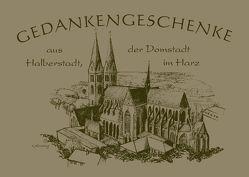Gedankengeschenke – Aus Halberstadt, der Domstadt im Harz von Höntsch,  Dieter, Packebusch,  Katrin