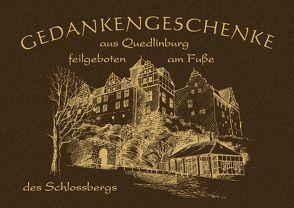 Gedankengeschenke – Aus Quedlinburg – feilgeboten am Fuße des Schloßbergs. von Höntsch,  Dieter, Packebusch,  Katrin