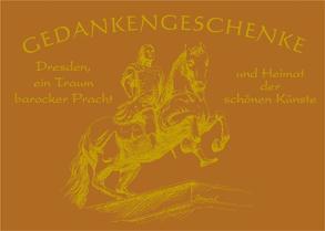 Gedankengeschenke – Dresden, ein Traum barocker Pracht und Heimat der schönen Künste von Frenzel,  Britta, Höntsch,  Dieter