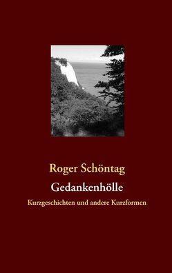 Gedankenhölle von Schöntag,  Roger