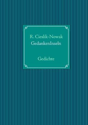 GedankenInseln von Cieslik-Nowak,  Roswitha