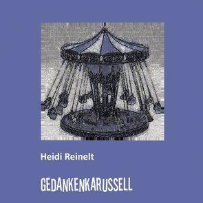 Gedankenkarussell von Reinelt,  Heidi
