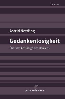 Gedankenlosigkeit von Nettling,  Astrid