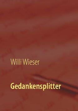 Gedankensplitter von Wieser,  Willi