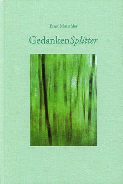 GedankenSplitter von Bergener,  Silke, Cox,  Wim, Mutschler,  Ernst