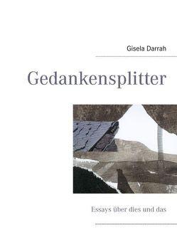 Gedankensplitter von Darrah,  Gisela