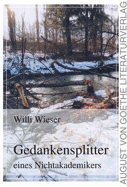 Gedankensplitter eines Nichtakademikers von Wieser,  Willi