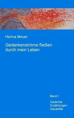 Gedankenströme fließen durch mein Leben von Meuer,  Herma