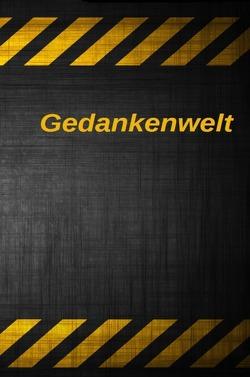Gedankenwelt / Gedanlenwelt Band I-III von Gant,  John