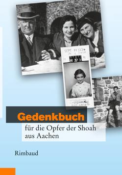 Gedenkbuch für die Opfer der Shoah aus Aachen von Broeckmann,  Corinna, Herpertz,  Hannelore, Kostka,  Jürgen, Offergeld,  Bettina, Philipp,  Marcel