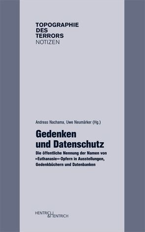 Gedenken und Datenschutz von Nachama,  Andreas, Neumärker,  Uwe
