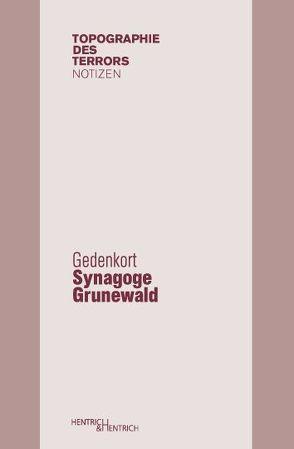 Gedenkort Synagoge Grunewald von Bucholtz,  Erika, Nachama,  Andreas