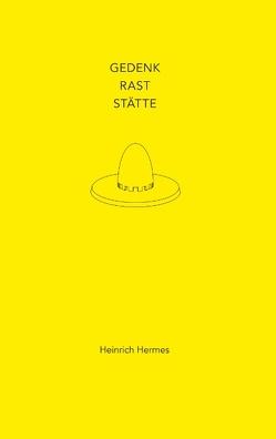 Gedenkraststätte von Hermes,  Heinrich