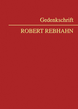 Gedenkschrift Robert Rebhahn von Kietaibl,  Christoph, Mosler,  Rudolf, Pacic,  Harun