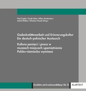 Gedenkstättenarbeit und Erinnerungskultur von Ciupke,  Paul, Hitze,  Guido, Kenkmann,  Alfons, Wolters,  Astrid, Wysok,  Wieslaw