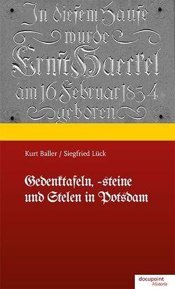 Gedenktafeln, -steine und Stelen in Potsdam von Baller,  Kurt, Lück,  Siegfried