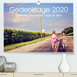 Gedenktage 2020. Sinnvolle und kuriose Tage im Jahr (Premium, hochwertiger DIN A2 Wandkalender 2020, Kunstdruck in Hochglanz) von Lehmann (Hrsg.),  Steffani