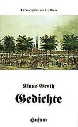 Gedichte von Braak,  Ivo, Groth,  Klaus
