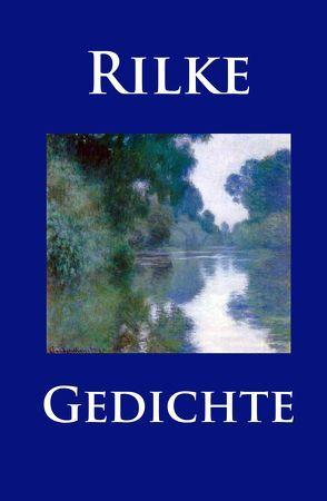 Rilke Gedichte Sammlung Auswahl Gedichtesammlung