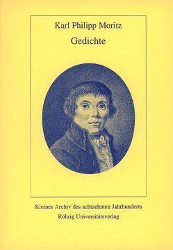 Gedichte von Moritz,  Karl Ph, Wingertszahn,  Christof