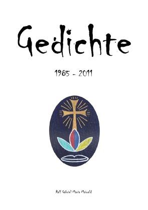 Gedichte 1985-2011 von Maiwald,  R. Gabriel M.