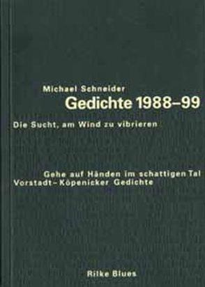Gedichte 1988-99 von Schneider,  Michael